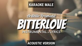 Bitterlove - Ardhito Pramono | Instrumental+Lyrics | by Ruang Acoustic Karaoke | Male