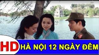 Hà Nội 12 Ngày Đêm Full HD | Phim Chiến Tranh Việt Nam Hay
