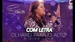 Olharei Para o Alto ( Com Letra / Legendado) Midian Lima - CD Milagre 2017 - Lançamento