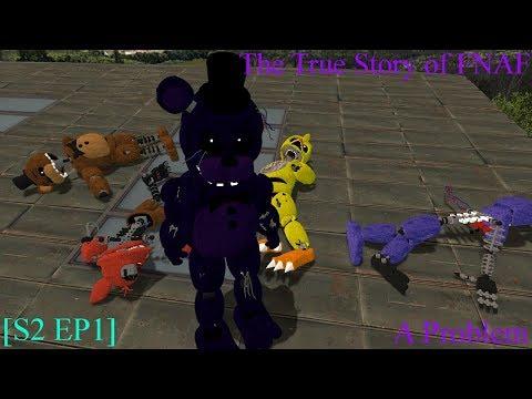 The True Story of FNAF [S2 E1] A Problem