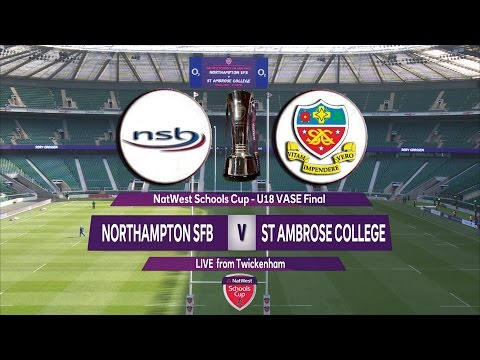 Natwest Schools Cup 2016   U18 Vase Final Highlights   Northampton School for Boys v  St Ambrose Col