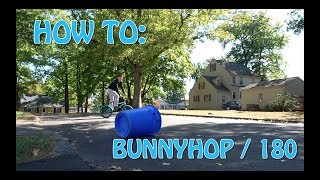 HOW TO BUNNYHOP & 180 | BMX tutorial