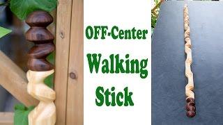 Off-center Walking Stick