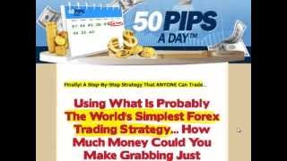 50 Pips A Day Review 50 Pips A Day Forex System Exclusive Video Walkthrough [May 2013]