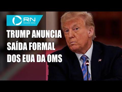 Trump anuncia início da saída formal dos EUA da OMS
