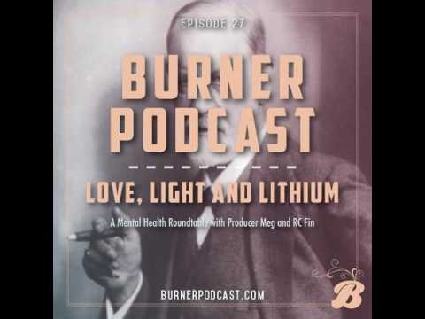 Episode 27: Love, Light and Lithium