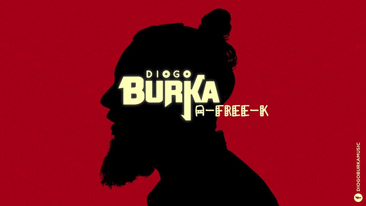 Diogo Burka / A-FREE-K