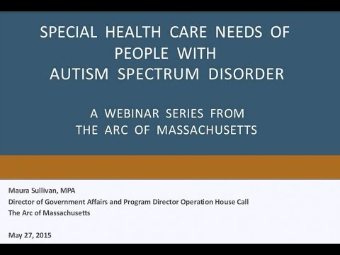 The Special Health Care Needs of Individuals with ASD
