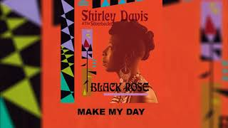 Shirley Davis & The Silverbacks - Make My Day (Official Audio)