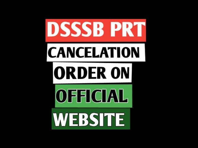 DSSSB cancelation order on official website,DSSSB PRT16/17 EXAM CANCEL STATUS,27 NOV. Dsssb prt exam