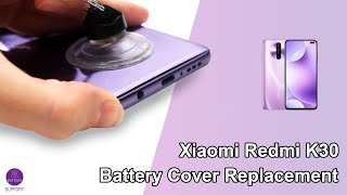 Xiaomi Redmi K30 Battery Cover&Camera Glass  Replacement