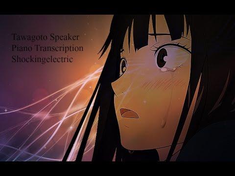 【Piano Transcription】Tawagoto Speaker - Shockingelectric
