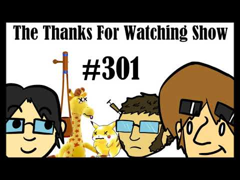 Toys Were We (301: Thanks For Watching Show)