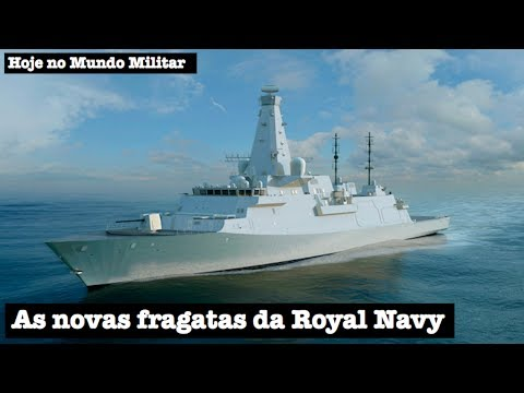 As novas fragatas da Royal Navy