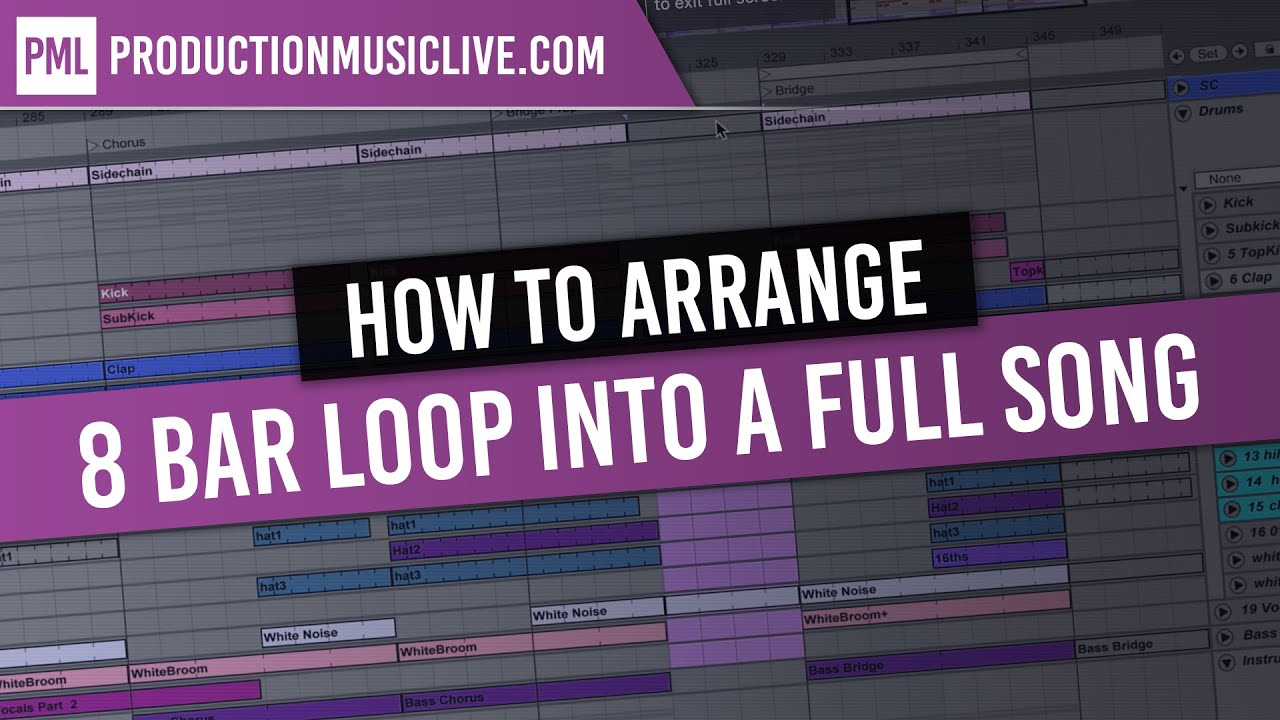 How To Arrange An 8 Bar Loop Into A Full Song In Ableton ...