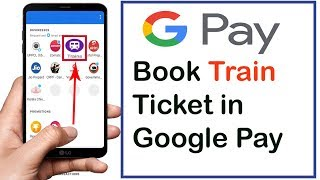 how to book train ticket in Google pay | google pay train ticket booking |  kaise book kare
