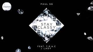 Paul SG - Stay Classy feat T.R.A.C [Liquid V]