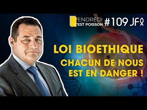 LOI BIOETHIQUE - Chacun de nous est en danger ! | VCP 109
