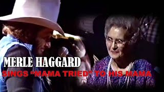 "MERLE HAGGARD sings ""Mama Tried"" To His Mama"