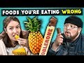 5 Foods You're Eating Wrong