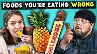 5 Foods You\'re Eating Wrong | The 10s