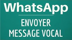 ENVOYER un MESSAGE VOCAL sur WhatsApp, comment envoyer un message audio dans WhatsApp Messenger