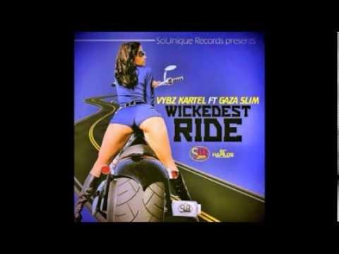 Vybz Kartel Ft Gaza Slim - Wickedest Ride - Explicit - January 2014