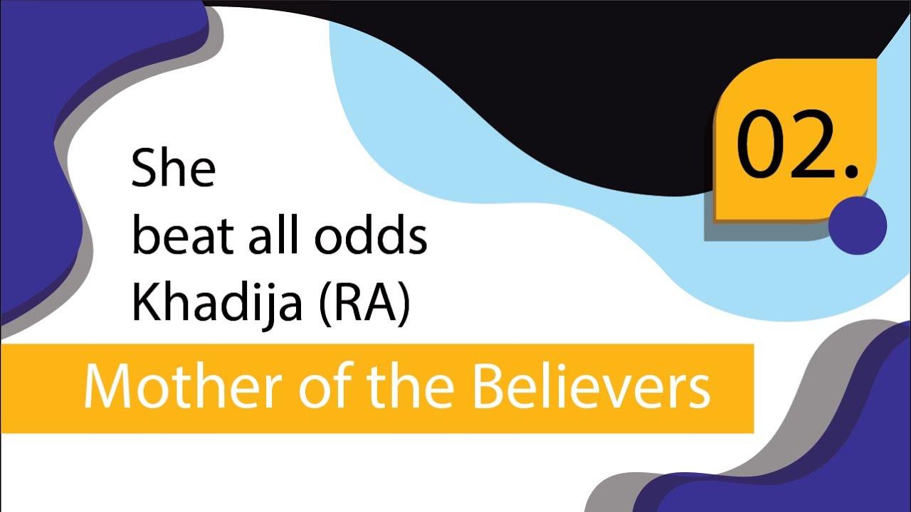 She beat all odds - Khadija (RA) #2 | Sr. Fawzia Belal