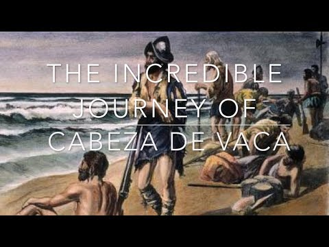 The Incredible Journey of Cabeza De Vaca (1527-1536)