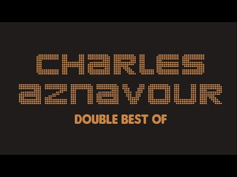 Charles Aznavour - Double Best Of (Full Album / Album complet)