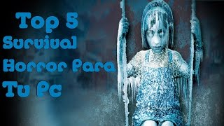 Loquendo | Top 5 Juegos Survival Horror Para PC De Pocos Requisitos | HD