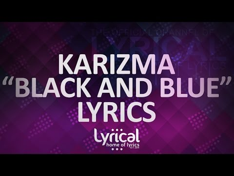 Call Me Karizma - Black & Blue Lyrics