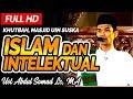 Khutbah Ustadz Abdul Somad   Islam dan Intelektual  Masjid UIN SUSKA  Riau