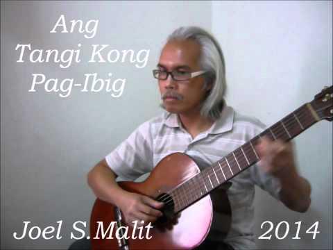 Ang Tangi Kong Pag-Ibig - Joel Malit 2014