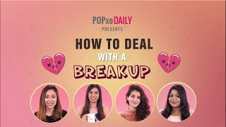 How To Deal With A Breakup  - POPxo