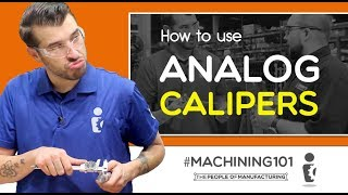 MACHINING 101 | Analog Calipers | Ep 109 | The People of Manufacturing