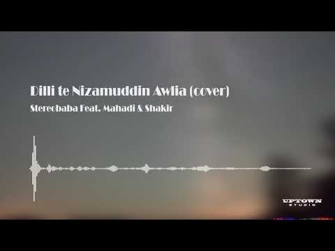 Dillite Nizamuddin Awlia (Cover) - Stereobaba feat. Mahadi and Shakir