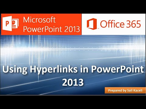 Inserting and Using Hyperlinks in PowerPoint 2013