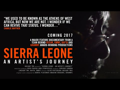 Sierra Leone: An Artist's Journey - TRAILER - COMING 2017