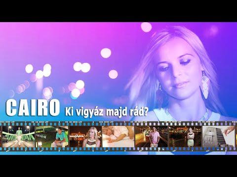 CAIRO - Ki vigyáz majd rád? (Official Music Video)