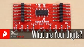 SparkFun 6-26-15 Product Showcase: What are Your Digits?