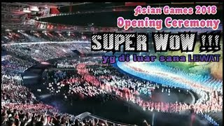 Download Video Live !!! Opening Ceremony Asian Games 2018 ( GBK Jakarta Palembang ) Amazing !!! Super Megah MP3 3GP MP4
