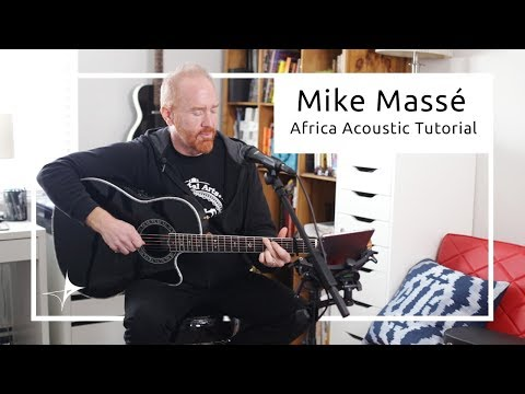 Mike Massé Africa Acoustic Tutorial