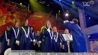 """""""La Canzone Di Noi"""" - Il Coro """"Quelli Che ... Non Solo Gospel"""" Di Montegranaro (FM)"""