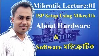 Mikrotik Lecture 01:Hardware and Software About Mikrotik