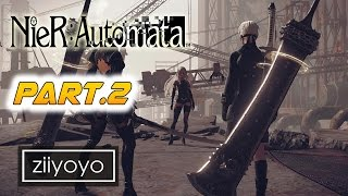 Nier: Automata Gameplay Walkthrough Part 2 [1080p HD 60FPS PC ULTRA] - No Commentary