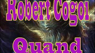 Robert Cogoi - Quand