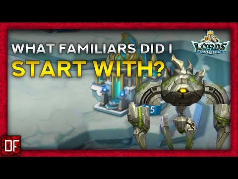 What Familiars Did I Start With? - Lords Mobile