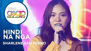 Sharlene San Pedro - Hindi Na Nga | iWant ASAP Highlights
