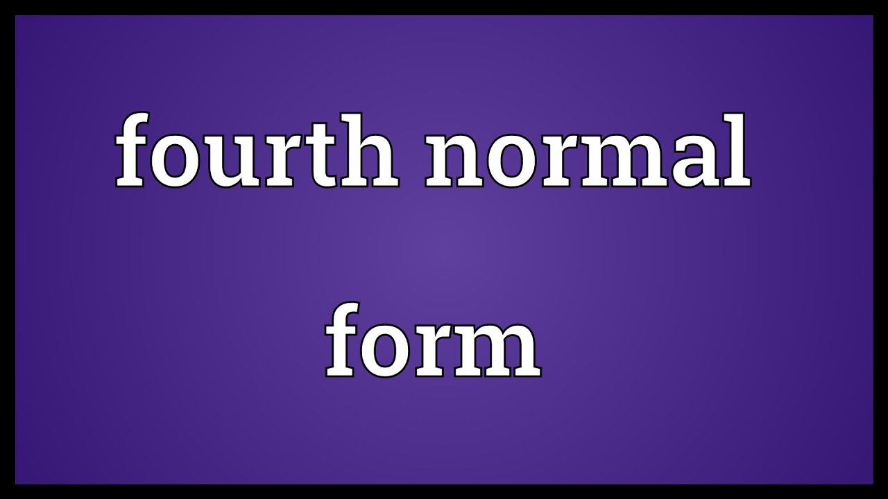 Meaning of fourth - Fourth Normal Form Meaning